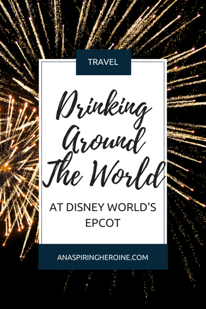 "Walt Disney World isn't just for kids! Learn how to go ""Drinking Around the World"" at Disney's Epcot, complete with a map and itinerary to keep you on track 