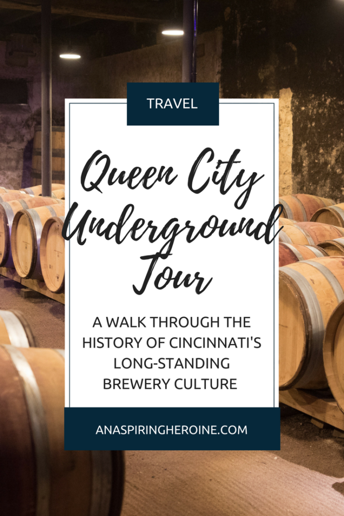 Cincinnati loves its beer, and the Queen City Underground Tour is the best way to learn all about the history of the German and Irish immigration booms and the Prohibition Era in the Queen City | An Aspiring Heroine