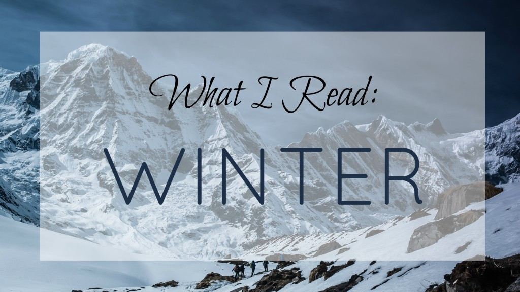What I Read - Winter