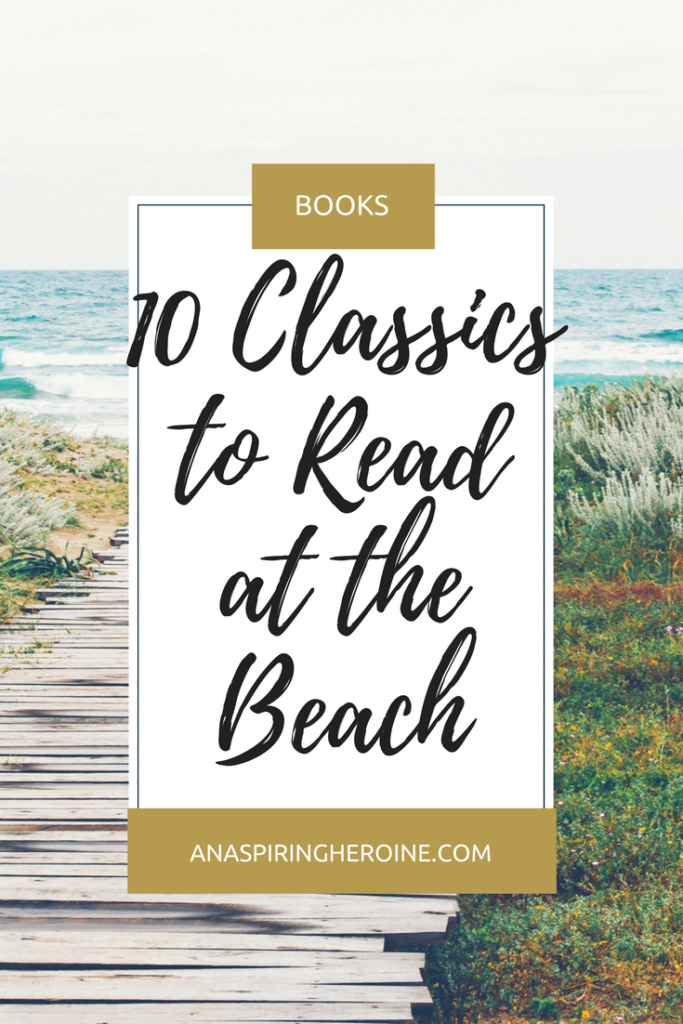 A classic book might not immediately make you think beach read, but I know that these books will fit in your beach bag and be enjoyable while you get your tan on | An Aspiring Heroine