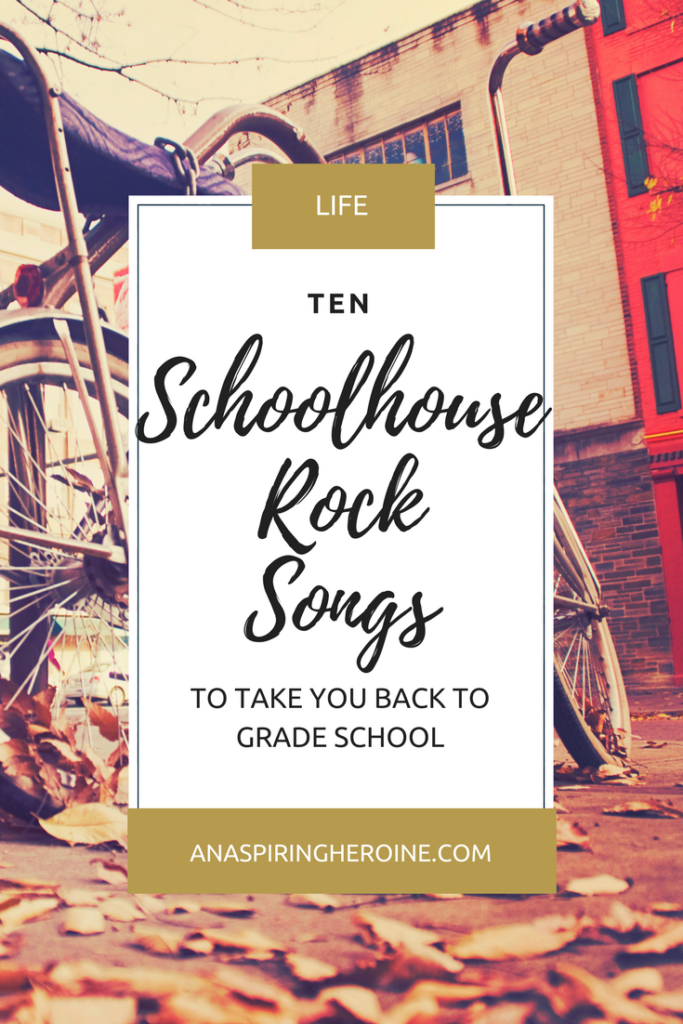 Today on the blog I'm smacking you in the face with all the nostalgia, particularly my favorite Schoolhouse Rock songs! | An Aspiring Heroine