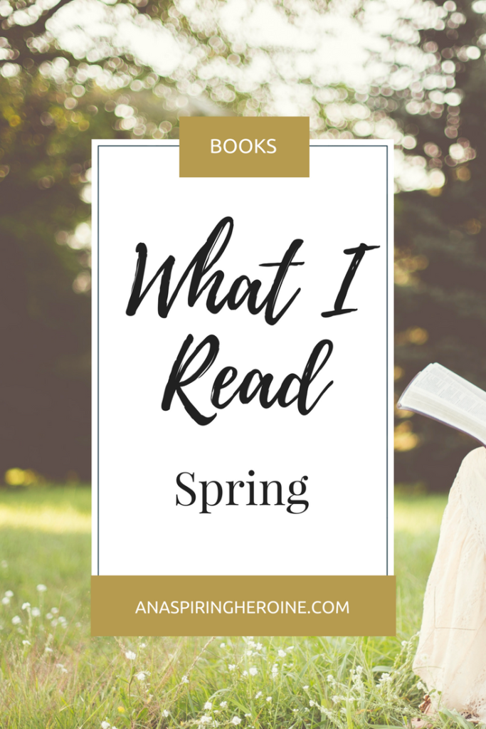 A book list of everything that I read during the spring of 2015, including a few favorites, a reread, and a bunch of links to good literature! | An Aspiring Heroine