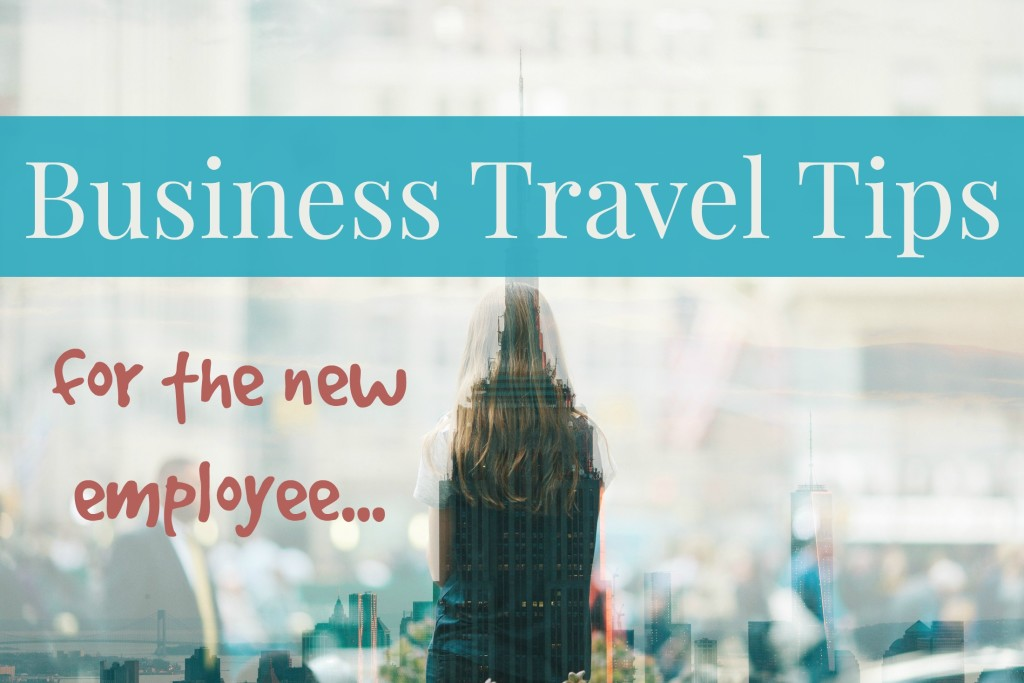 business-travel-tips-for-the-new-employee