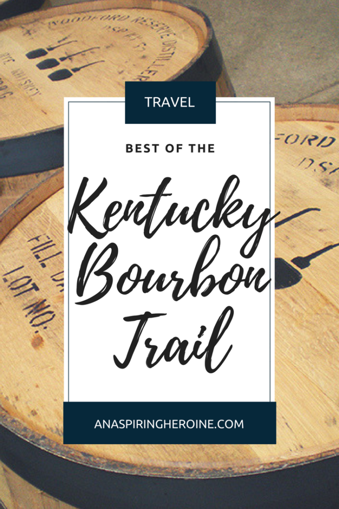 All nine distilleries on the Kentucky Bourbon Trail, ranked based on location, tastings, and the overall experience | An Aspiring Heroine