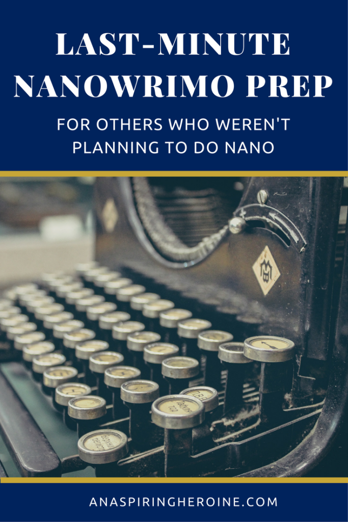 Last-Minute NaNoWriMo Prep for Others Who Weren't Planning to Do NaNo