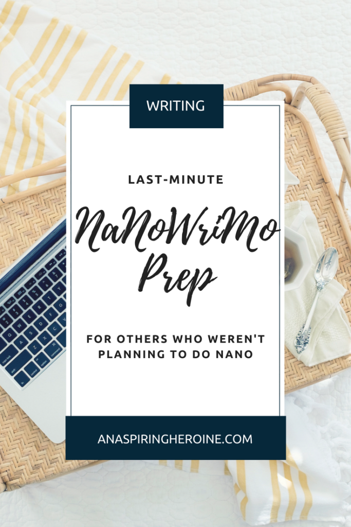 Looking for some great writing resources to help you win NaNoWriMo? I've put together a list of my favorites for some last-minute prep for a month of writing consistently | An Aspiring Heroine