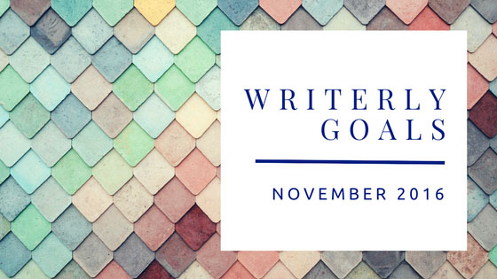 Writerly Goals, November '16