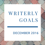 Writerly Goals, December '16