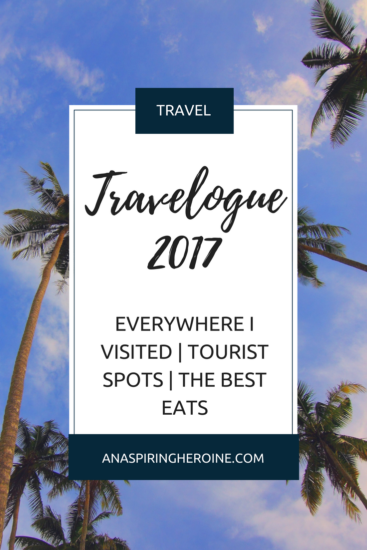 All the places (domestic and international) that I visited in 2017, including my favorite tourist spots and the best eats in each city!