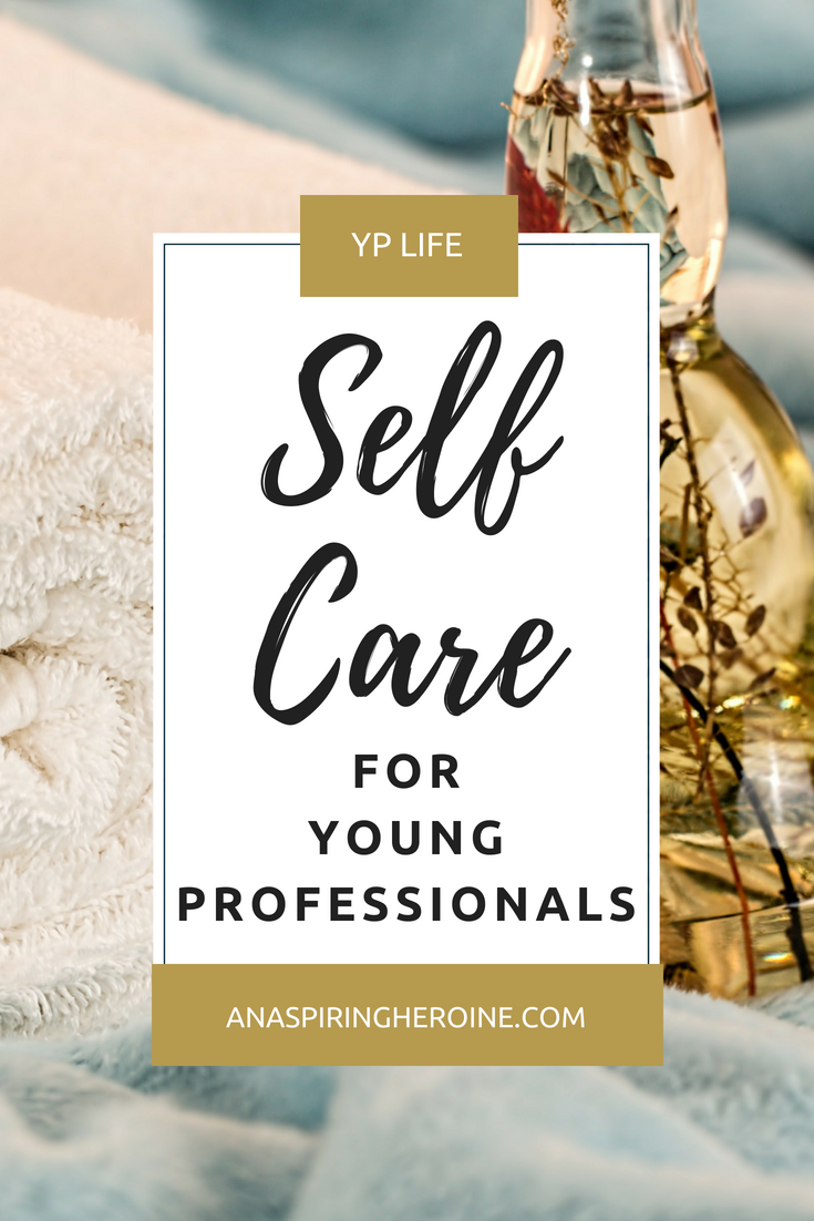 Let's be honest with ourselves. Young professionals aren't the best at self care. We put it off until later or don't think we need to give our brains time off, but after a while, these unhealthy habits can snowball into serious issues that interrupt our work and home lives. Here are the steps I'm using to make self care for young professionals a priority this year! #youngprofessionals